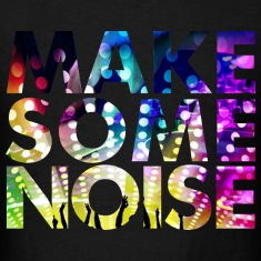 MAKE SOME NOISE DISCO PARTY UNISEX T-SHIRT