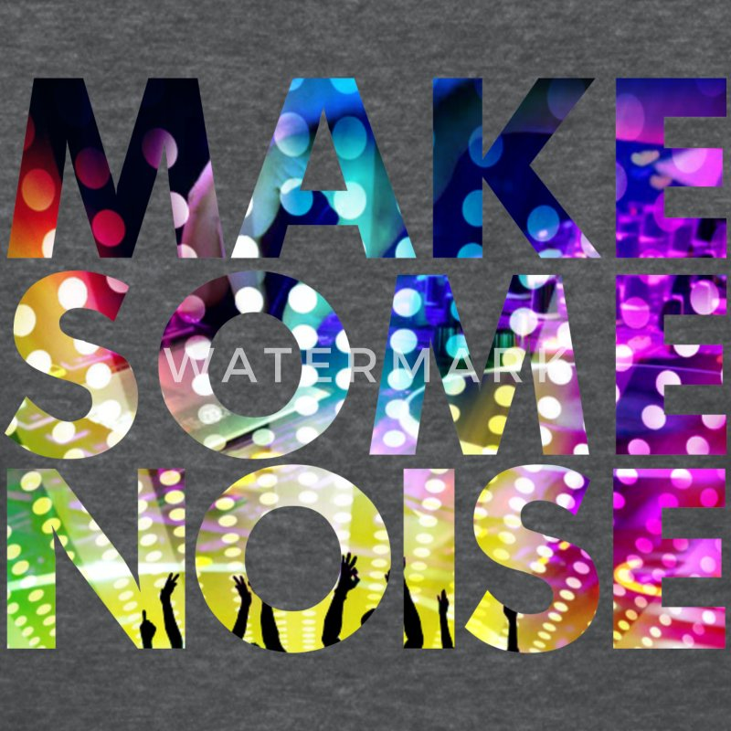 MAKE SOME NOISE DANCE PARTY WOMEN T-SHIRT - Women's T-Shirt