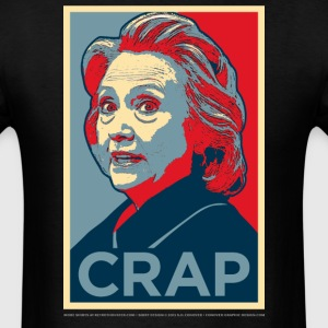 Anti-Hillary Clinton Crap T-Shirt T-Shirts - Men's T-Shirt