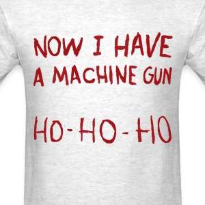 Now I have a Machine Gun - Men's T-Shirt