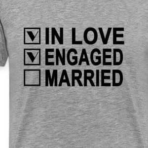 in_love_engaged_married_womens_tshirts - Men's Premium T-Shirt