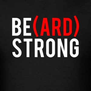 Beard Strong T-Shirts - Men's T-Shirt