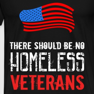 Veterans T-shirt - There should be no homeless vet - Men's Premium T-Shirt