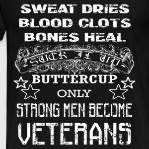 Veterans T-shirt - Strong man become veterans - Men's Premium T-Shirt