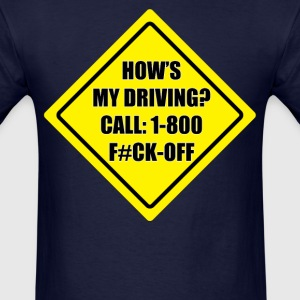How's my driving? (2) - Men's T-Shirt