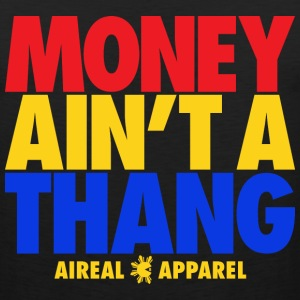 Money Ain't A Thang Tank Tops - Men's Premium Tank