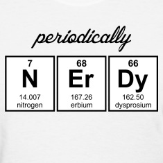 Periodically Nerdy Element Symbols Women's T-Shirts