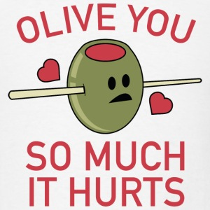 Olive You So Much It Hurts - Men's T-Shirt