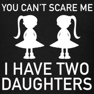 I Have Two Daughters - Men's T-Shirt
