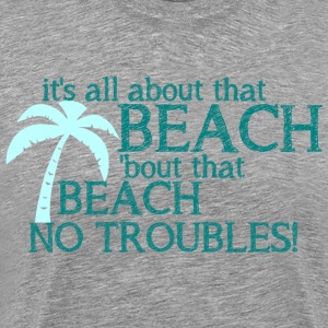 All About That Beach - Men's Premium T-Shirt