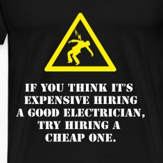 Electrician T-shirt - Hire a good electrician
