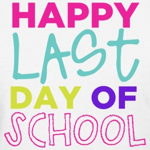 Happy Last Day of School Women's T-Shirts - Women's T-Shirt