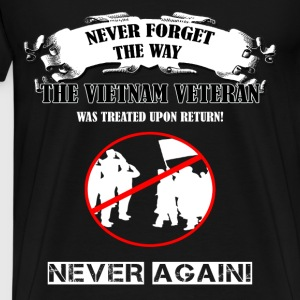 Vietnam Veteran T-shirt - Never Again - Men's Premium T-Shirt