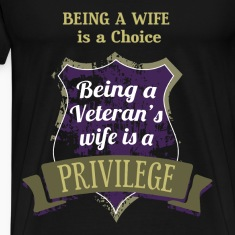 Wife of a veteran T-shirt - It is a privilege