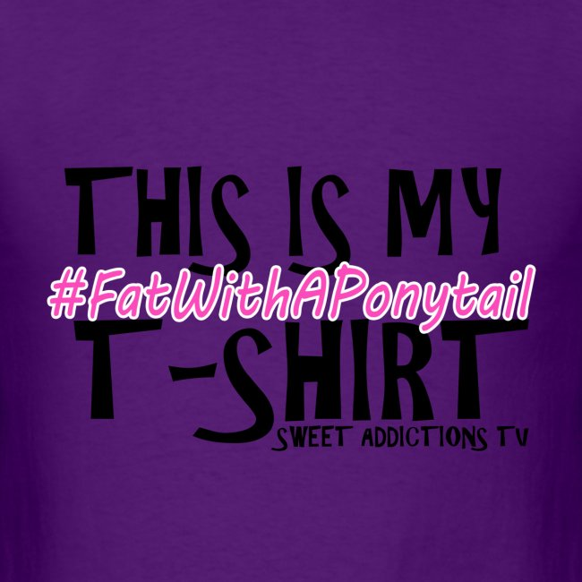 #FatWithAPonytail text