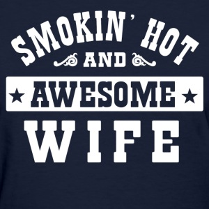Smokin Hot Awesome Wife Women's T-Shirts - Women's T-Shirt