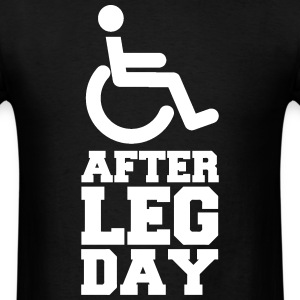 After Leg Day (Gym/Bodybuilding) T-Shirts - Men's T-Shirt