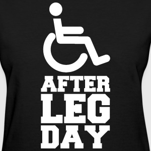 After Leg Day (Gym/Bodybuilding) Women's T-Shirts - Women's T-Shirt