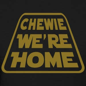 CHEWIE, WE'RE HOME Women's T-Shirts - Women's T-Shirt