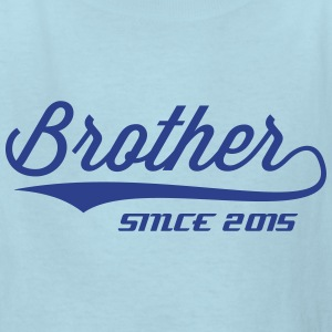 BROTHER + (YOUR OWN TEXT) KID T-SHIRT - Kids' T-Shirt