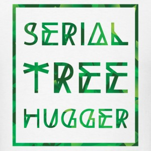 Serial TreeHugger - Men's T-Shirt