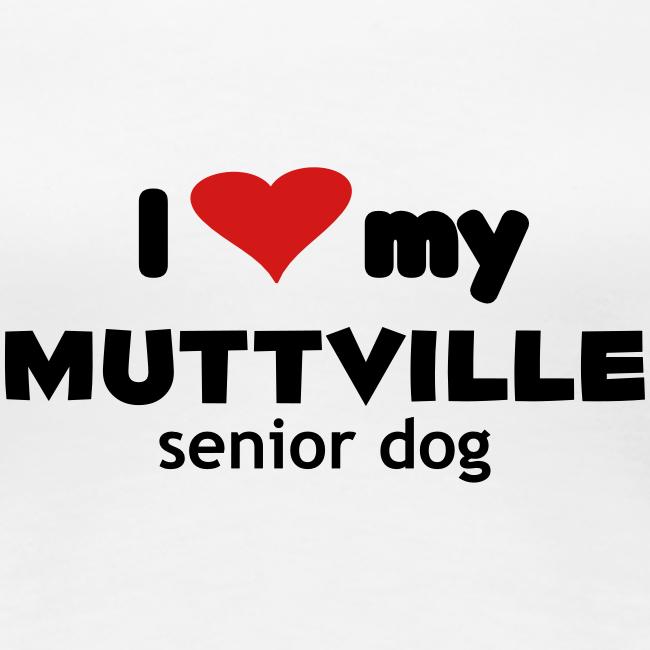 """""""I love my Muttville senior dog"""" tee women"""