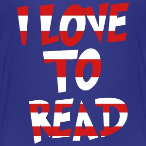 I Love to Read | Premium - Kids' Premium T-Shirt