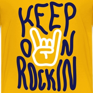 Keep on Rockin Baby & Toddler Shirts - Toddler Premium T-Shirt