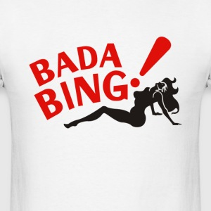 Bada Bing! - Men's T-Shirt
