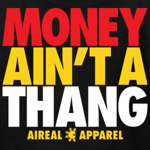 Money Ain't A Thang Kids' Shirts - Kids' T-Shirt