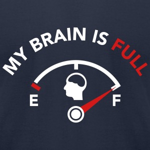 My Brain is Full - Fuel Guage T-Shirts - Men's T-Shirt by American Apparel