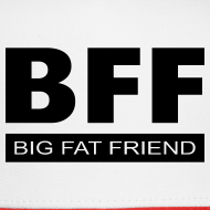 Design ~ BFF - Big Fat Friend