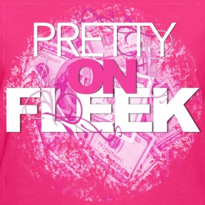 WOMENS PRETTY ON FLEEK TEE - Women's T-Shirt