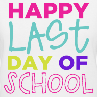 Design ~ Happy Last Day of School | Bright | Women's V-Neck