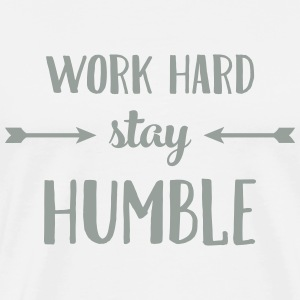 Work Hard Stay Humble T-Shirts - Men's Premium T-Shirt