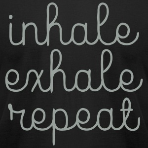 Inhale, Exhale, Repeat T-Shirts - Men's T-Shirt by American Apparel