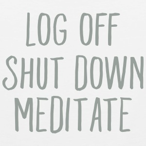 Log Off  Shut Down  Meditate Tank Tops - Men's Premium Tank
