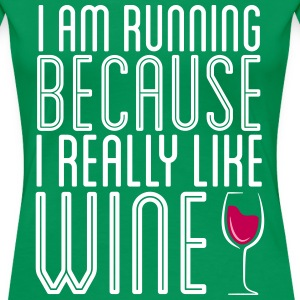 I Run, Because Wine Women's T-Shirts - Women's Premium T-Shirt