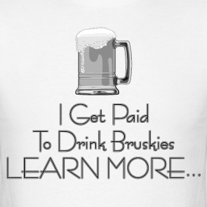 Paid To Drink Bruskies Men's T-Shirt - Men's T-Shirt