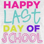 Design ~ Happy Last Day of School | Bright | Men's Classic