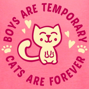 Boys are temporary - Cats are forever Tanks - Women's Flowy Tank Top by Bella