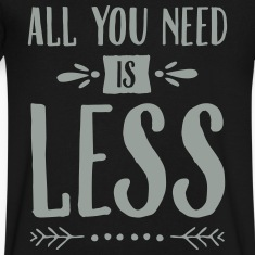 All You Need Is Less T-Shirts