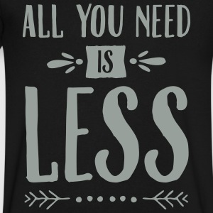 All You Need Is Less T-Shirts - Men's V-Neck T-Shirt by Canvas
