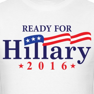 Ready For Hillary 2016 T-Shirts - Men's T-Shirt