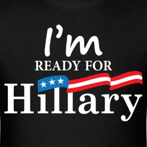 I'm Ready For Hillary 2016 T-Shirts - Men's T-Shirt