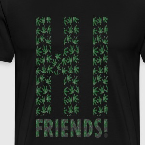 HI (WEED) FRIENDS - Men's Premium T-Shirt