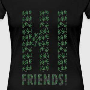 HI (WEED) FRIENDS - Women's Premium T-Shirt