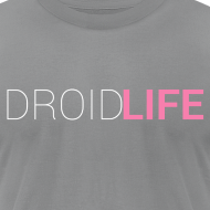 Design ~ DROID LIFE TEXT (American Apparel Cotton)