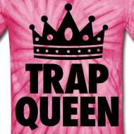 Design ~ Trap Queen T-Shirts