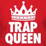 Design ~ Trap Queen Hoodies